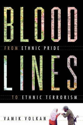 Bloodlines: From Ethnic Pride To Ethnic Terrorism (Paperback)