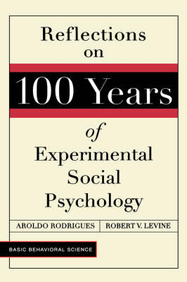 Reflections On 100 Years Of Experimental Social Psychology (Hardback)