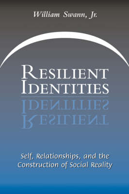 Resilient Identities: Self, Relationships, And The Construction Of Social Reality (Paperback)