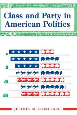 Class And Party In American Politics (Paperback)