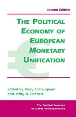 The Political Economy Of European Monetary Unification (Paperback)