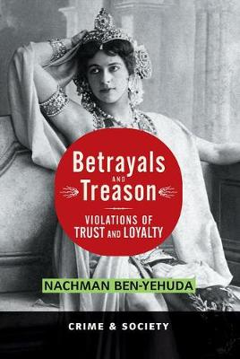 Betrayals And Treason: Violations Of Trust And Loyalty (Paperback)