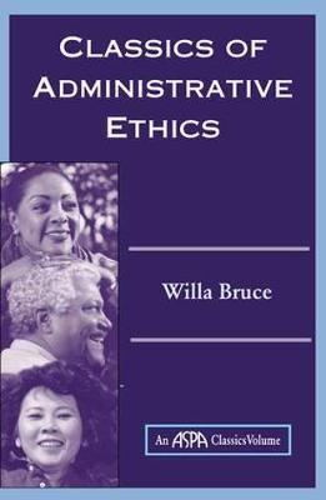 Classics Of Administrative Ethics (Paperback)