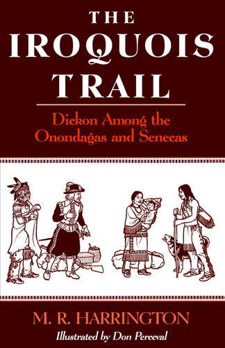 The Iroquois Trail: Dickon among the Onondagas and Senecas (Paperback)