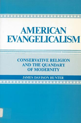 American Evangelicalism: Conservative Religion and the Quandary of Modernity (Paperback)