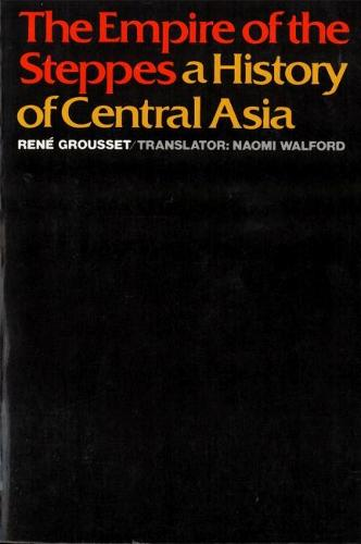 The Empire of the Steppes: History of Central Asia (Paperback)