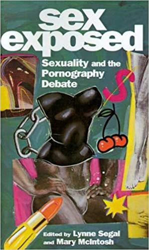 Sex Exposed: Sexuality and the Pornography Debate (Paperback)