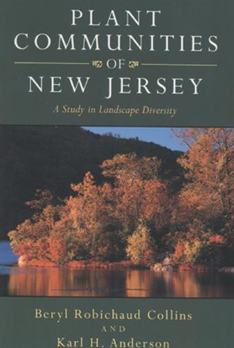 Plant Communities of New Jersey: A Study in Landscape Diversity (Paperback)