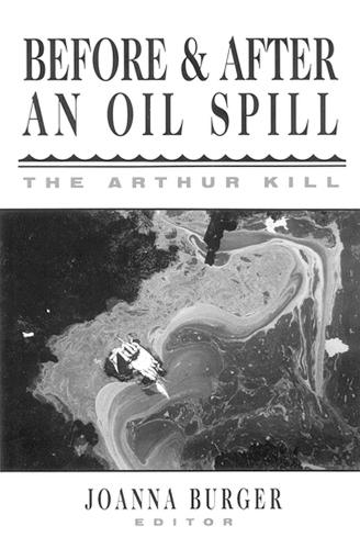 Before and after an Oil Spill: The Arthur Kill (Hardback)
