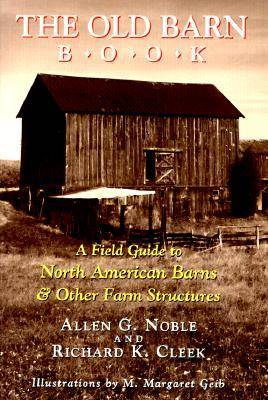 The Old Barn Book: A Field Guide to North American Barns & Other Farm Structures (Paperback)