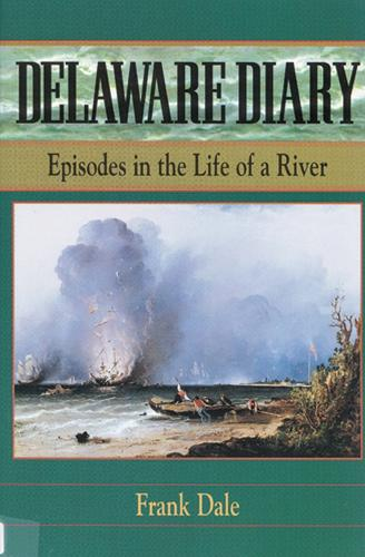 Delaware Diary: Episodes in the Life of a River (Paperback)