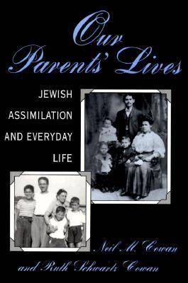 Our Parents' Lives: Jewish Assimilation in Everyday Life (Paperback)