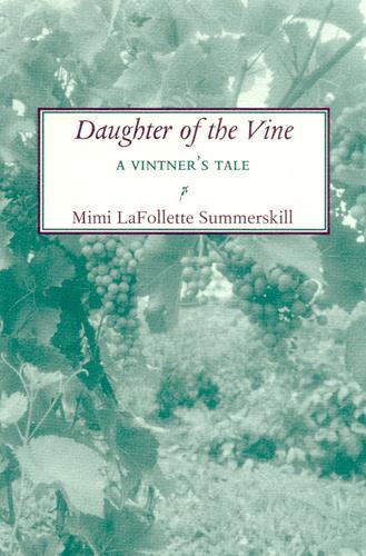 Daughter of the Vine: A Vintner's Tale (Paperback)