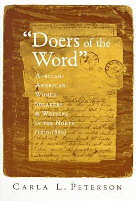 Doers of the Word: African-American Women Speakers and Writers in the North (1830-80) (Paperback)