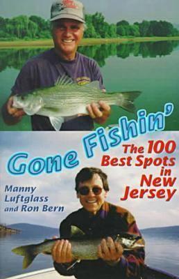 Gone Fishin': The 100 Best Spots in New Jersey (Paperback)