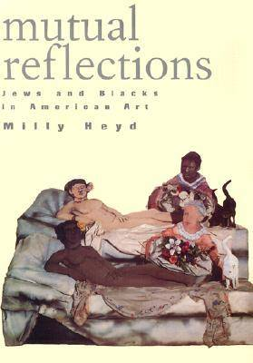 Mutual Reflections: Jews and Blacks in American Art (Paperback)