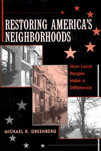 Restoring America's Neighborhoods: How Local People Make a Difference (Paperback)