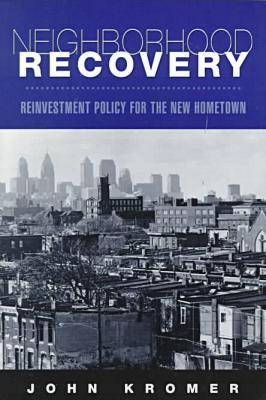 Neighborhood Recovery: Reinvestment Policy for the New Hometown (Paperback)