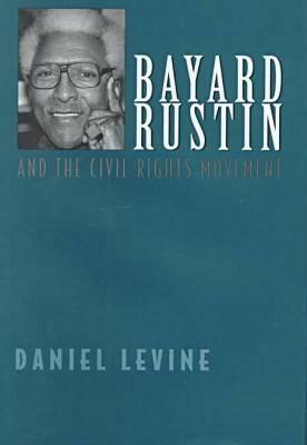 Bayard Rustin and the Civil Rights Movement (Hardback)
