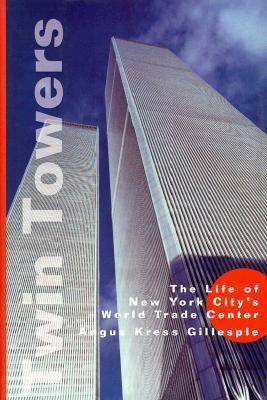 Twin Towers: The Life of New York City's World Trade Center (Hardback)