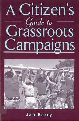 A Citizen's Guide to Grassroots Campaigns (Hardback)