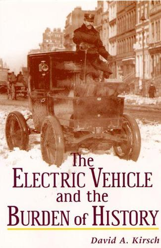 The Electric Vehicle and the Burden of History (Paperback)