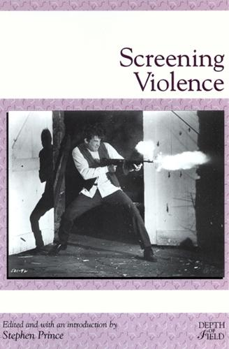 Screening Violence - Depth of Field Series (Paperback)