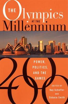 The Olympics at the Millennium: Power, Politics and the Games (Paperback)