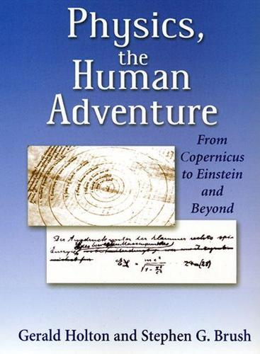 Physics, the Human Adventure: From Copernicus to Einstein and Beyond (Paperback)