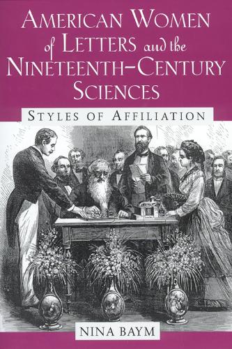 American Women of Letters and the Nineteenth-century Sciences: Styles of Affiliation (Paperback)