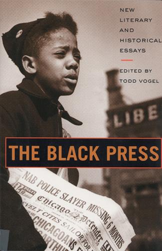 The Black Press: New Literary and Historical Essays (Paperback)