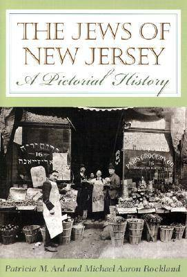 The Jews of New Jersey: A Pictorial History (Hardback)