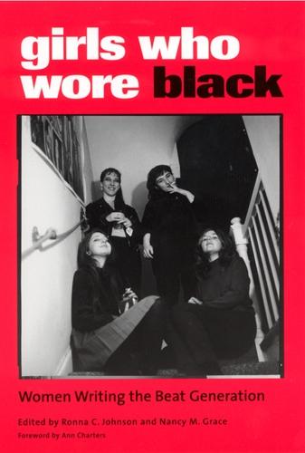 Girls Who Wore Black: Women Writing the Beat Generation (Paperback)