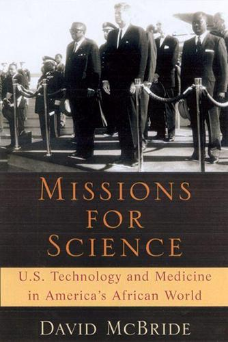 Missions for Science: U.S.Technology and Medicine in America's African World (Hardback)