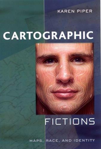 Cartographic Fictions: Maps, Race and Identity (Paperback)