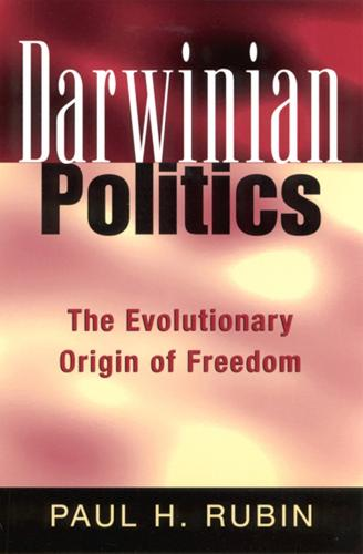 Darwinian Politics: The Evolutionary Origin of Freedom - Rutgers Series in Human Evolution (Paperback)
