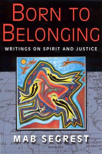 Born to Belonging: Writings on Spirit and Justice (Paperback)