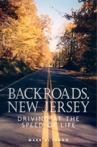 Backroads, New Jersey: Driving at the Speed of Life (Paperback)
