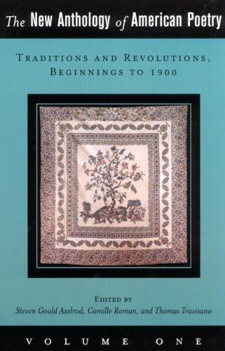 The New Anthology of American Poetry: Traditions and Revolutions, Beginnings to 1900 (Paperback)