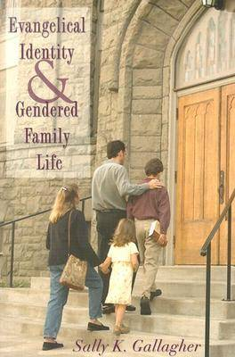 Evangelical Identity and Gendered Family Life (Paperback)