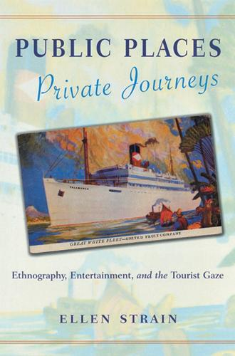 Public Places, Private Journeys: Ethnography, Entertainment and the Tourist Gaze (Paperback)