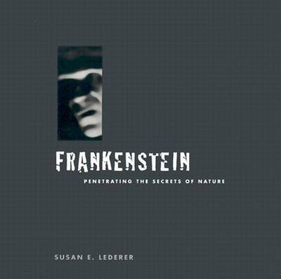 Frankenstein: Penetrating the Secrets of Nature (Paperback)