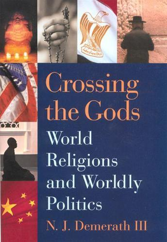 Crossing the Gods: World Religions and Worldly Politics (Paperback)