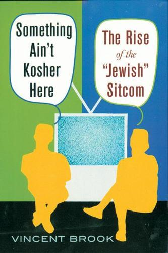 Something Ain't Kosher Here: The Rise of the Jewish Sitcom (Paperback)