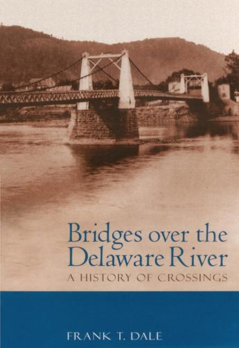 Bridges Over the Delaware River: A History of Crossings (Paperback)