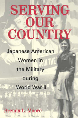 Serving Our Country: Japanese American Women in the Military During World War II (Paperback)