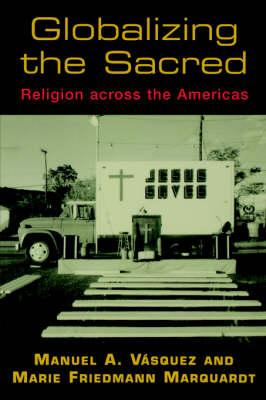 Globalizing the Sacred: Religion Across the Americas (Paperback)