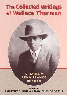 The Collected Writings of Wallace Thurman: A Harlem Renaissance Reader (Paperback)