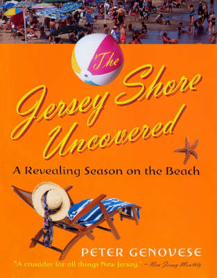 The Jersey Shore Uncovered: A Revealing Season on the Beach (Hardback)