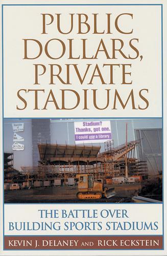Public Dollars, Private Stadiums (Paperback)
